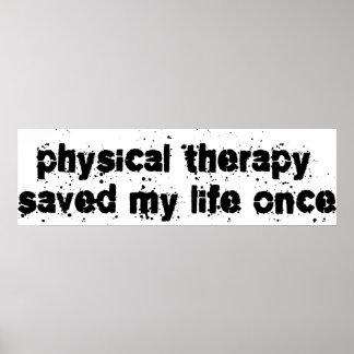 La terapia física ahorró mi vida una vez posters