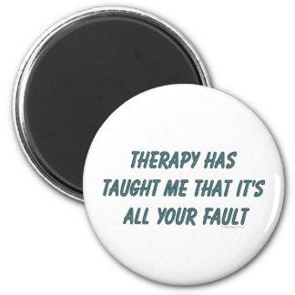La terapia me tiene enseñado que es toda su falta iman de nevera