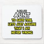 La tía… asume que nunca soy incorrecto alfombrilla de ratón