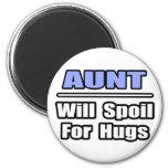 La tía… estropeará para los abrazos imán para frigorífico