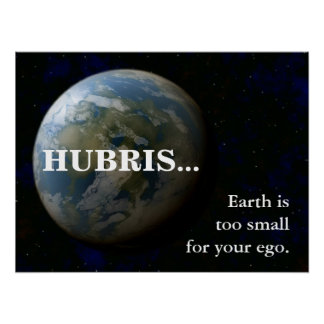 La tierra es demasiado pequeña para su ego (l) póster