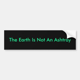 La tierra no es un cenicero pegatina para auto