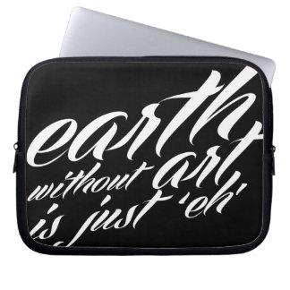 la tierra sin arte es apenas 'eh fundas computadoras