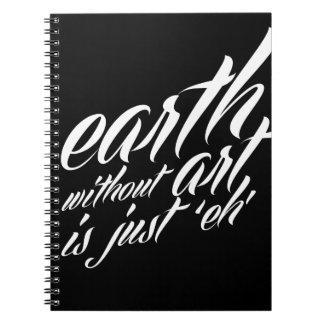 la tierra sin arte es apenas 'eh libro de apuntes