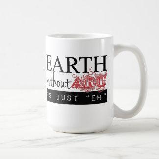 La tierra sin arte es apenas Eh taza