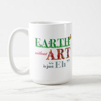 La tierra sin arte es Eh taza del artista de la di