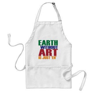 La tierra sin arte está apenas Eh Delantal