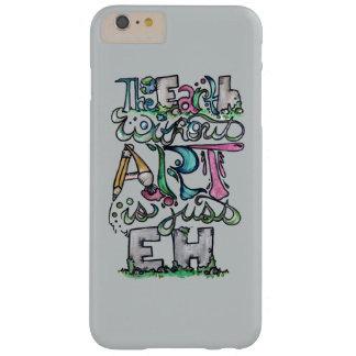La tierra sin arte está apenas eh funda barely there iPhone 6 plus