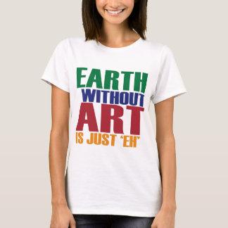 La tierra sin arte está apenas Eh Playera