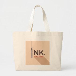 La tinta, no piensa bolsa tela grande
