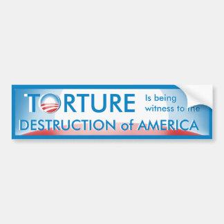 La tortura es destrucción de América Pegatina De Parachoque