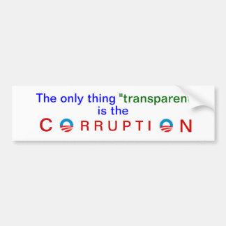 La transparencia corrupta de Obama Pegatina De Parachoque