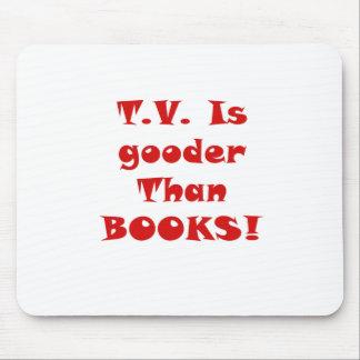 La TV es Gooder que los libros Alfombrilla De Ratón