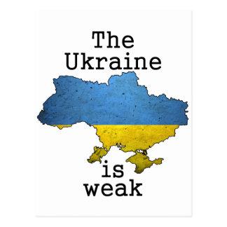 La Ucrania es débil Tarjeta Postal