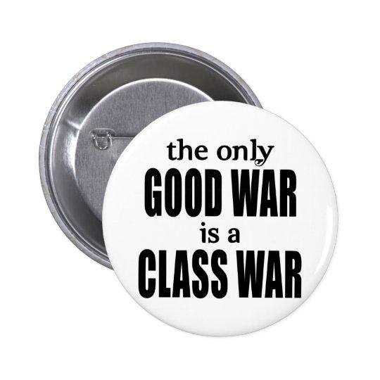 La única buena guerra es una guerra de clase pin redondo de 2 pulgadas