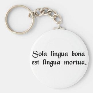 La única buena lengua es una lengua muerta llavero redondo tipo pin