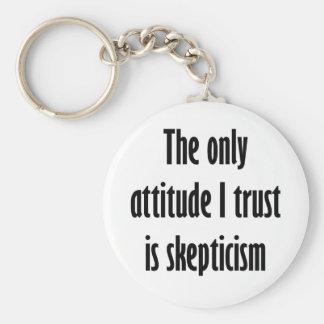 La única confianza de la actitud I es escepticismo Llavero Redondo Tipo Pin