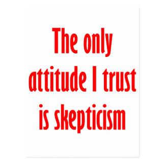 La única confianza de la actitud I es escepticismo Postales