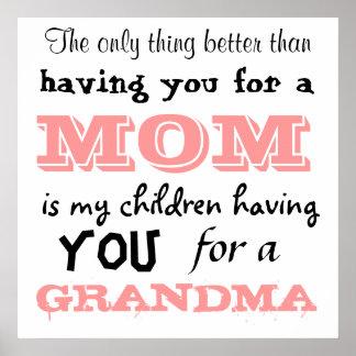 La única cosa mejor que teniéndole para una mamá poster