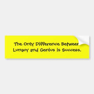 La única diferencia entre la locura y el genio i… pegatina para auto