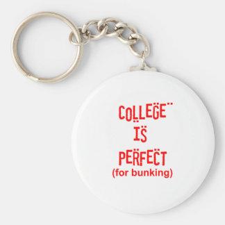 ¡La universidad es perfecta! (Para Bunking) Llavero Redondo Tipo Pin