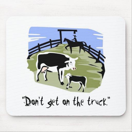 """la vaca, """"no consigue en el camión. """" tapetes de ratones"""