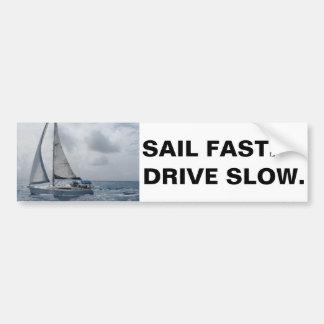 La vela ayuna. Conduzca lento Pegatina Para Auto