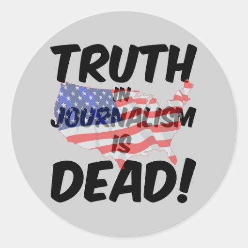 la verdad en periodismo es muerta pegatina redonda