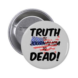 la verdad en periodismo es muerta pin redondo de 2 pulgadas