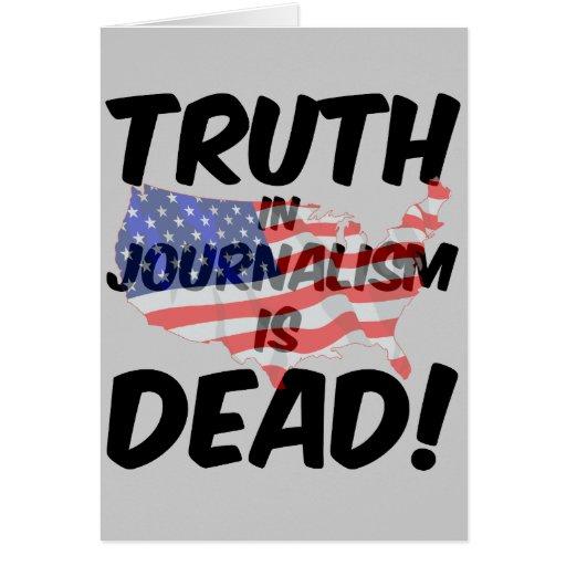 la verdad en periodismo es muerta tarjeta de felicitación