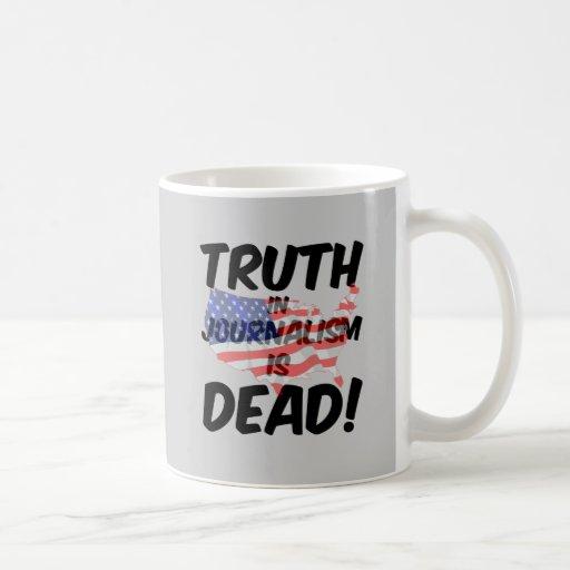 la verdad en periodismo es muerta taza