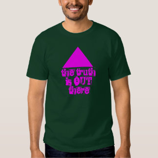 La verdad está hacia fuera allí camisas