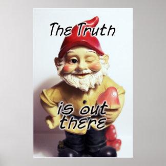 La verdad está hacia fuera allí gnomo impresiones