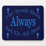 La verdad nos fijará siempre todo libremente tapetes de ratón