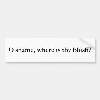 ¿La vergüenza de O, donde es thy se ruboriza? Etiqueta De Parachoque