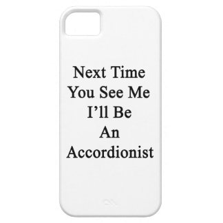 La vez próxima usted ve que yo será acordeonista iPhone 5 carcasas