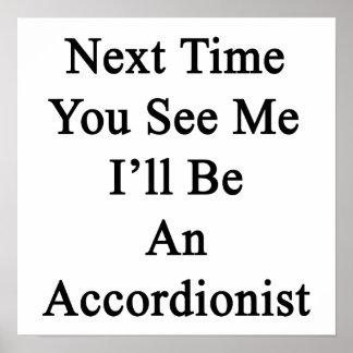 La vez próxima usted ve que yo será acordeonista poster