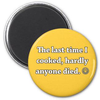 La vez última que cociné, apenas cualquier persona imán redondo 5 cm