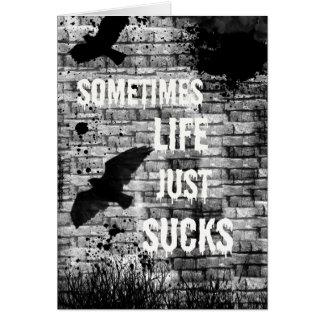La vida apenas chupa a veces el estímulo tarjeta de felicitación
