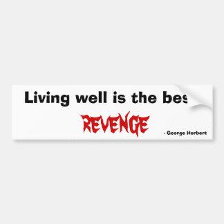 La vida bien es la mejor venganza pegatina de parachoque
