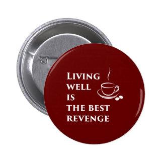 La vida bien es la mejor venganza pin redondo de 2 pulgadas