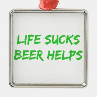 La vida chupa ayudas de la cerveza adorno navideño cuadrado de metal