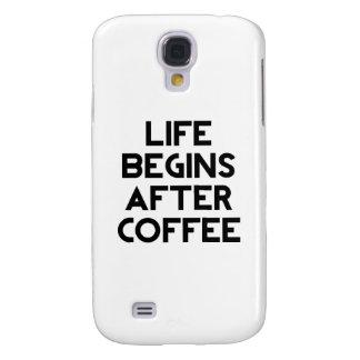 La vida comienza después de café funda para galaxy s4