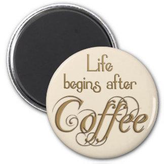 La vida comienza después de café iman de frigorífico
