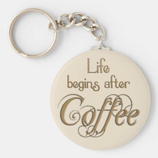 La vida comienza después de café llaveros