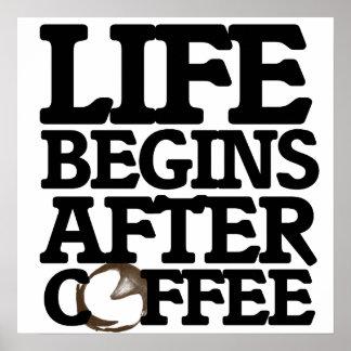 La vida comienza después de café poster