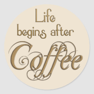 La vida comienza después de café etiqueta redonda