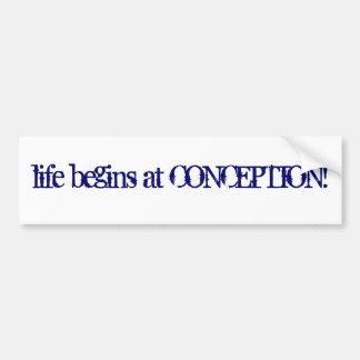 ¡La vida comienza en el concepto! Pegatina De Parachoque