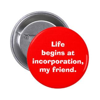 """La """"vida comienza en la incorporación, mi amigo """" pin"""