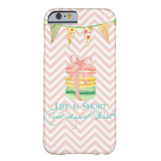La vida de Macarons es corta come el postre primer Funda De iPhone 6 Barely There